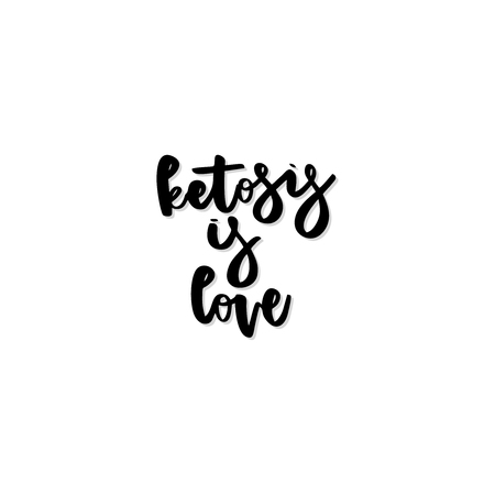 Keto diet hand drawn vector lettering. Ketosis is love quote. Healthy nutrition. Low carb diet collage black lettering. Ketogenic nutrition illustration.