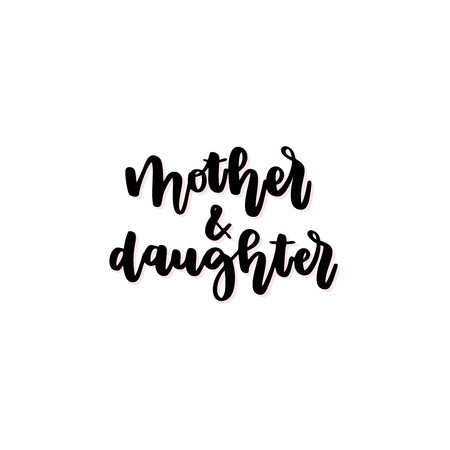 Mother and daughter vector calligraphic inscription. Happy Mothers Day hand lettering illustration isolated on white background for greeting card, festive poster.