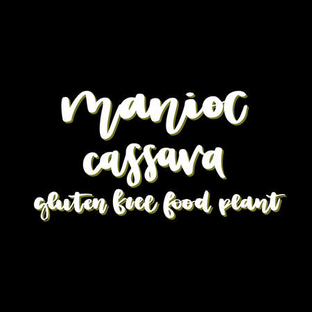 Manioc, cassava, gluten free food plant - hand drawn lettering. Vegan and healthy Agricultural plant. Great for packaging, label, icon.