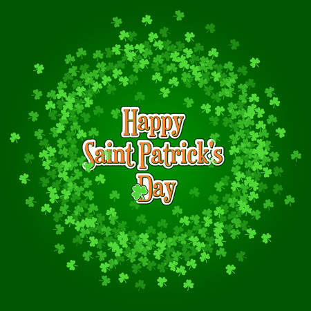 Saint Patricks Day background with green clover confetti wreath. Round frame of shamrock leaves with typographic label. Template for greeting card design, banner, flyer, party invitation. Illustration