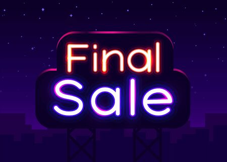 Neon sign, FInal Sale on dark background. Discount Background for your design, greeting card, banner. Vector illustration Ilustração