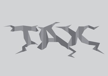 Vector illustration of cracked tax in the grey colored ground. Concept to portray the horror or problem of tax.