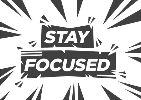 Stay Focused motivational quote against white background. Broken effect phrase. Flat isolated vector illustration.