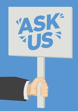 Ask us message on a placard banner against a blue background. Concept of customer service, consumerism or marketing. Flat vector illustration.   Ilustrace