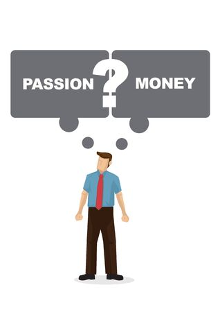 Employee with thinking speech bubble if he should follow his passion or work for monay. Portray of a indecisive employee. Vector illustration