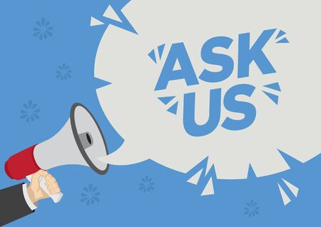 Megaphone with Ask Us inside a speech bubble. Concept of customer inquiry helpline of customer services. Flat vector illustration.