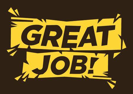 Great job! Inspirational motivational font lettering design. Vector illustration on black background.