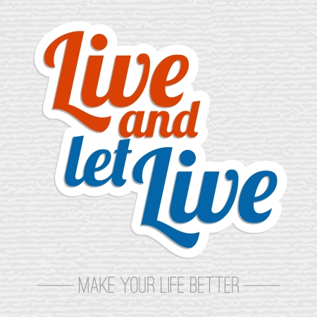 Live and let live inspiration poster Vector