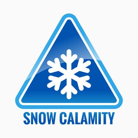 calamity: Snow calamity information sign
