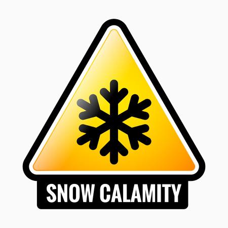 beware: Snow calamity danger sign