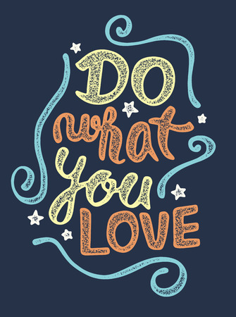 what: Do what you love, motivational lettering quote Illustration