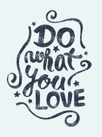 love: Do what you love, motivational lettering quote Illustration