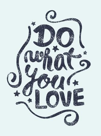 inspiración: Haz lo que amas, cita las letras de motivaci�n Vectores