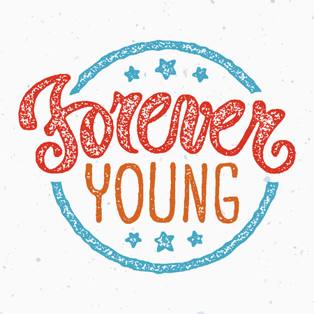 young: Forever young, motivational lettering quote