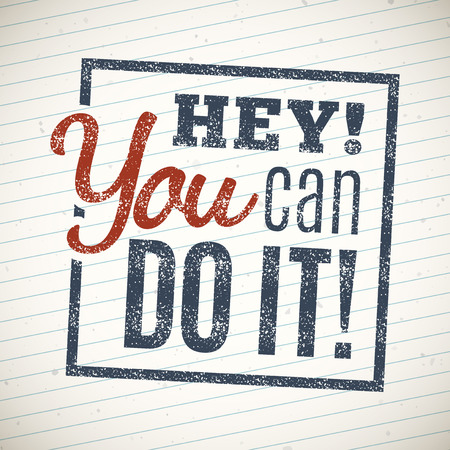 do it: Hey you can do it, motivational lettering quote