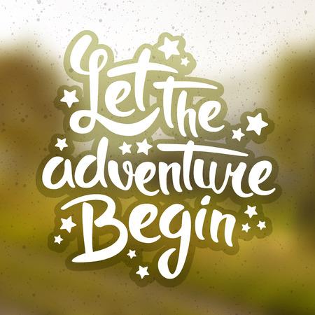 start: Das Abenteuer kann beginnen, motiv Schriftzug Zitat