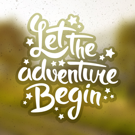 adventures: Let the adventure begin, motivational lettering quote Illustration