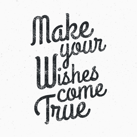 typography: Make your wishes come true quote, vintage stamp design, vector illustration