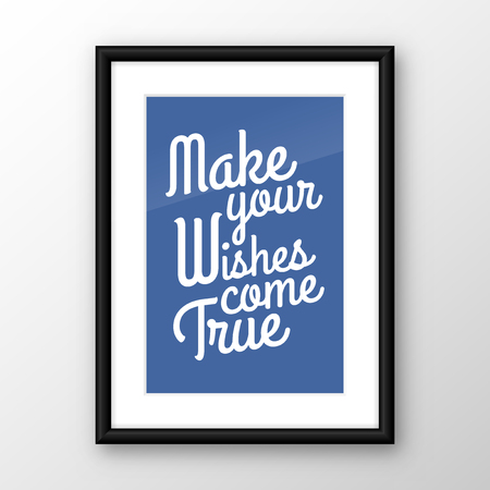 inspiration: Make your wishes come true quote, black frame on wall, vector illustration