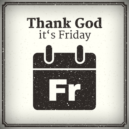 workday: Thank God its Friday, motivation graphic poster, vintage vector Illustration