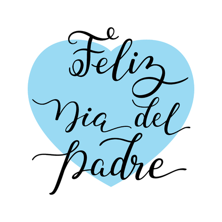 Hand lettering Happy Fathers Day with heart in Spanish: Feliz Dia del Padre. Template for cards, posters, prints.
