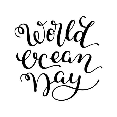 Hand lettering World Ocean Day isolated on white background. Template for card, poster, print. Ilustração