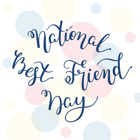 Hand lettering National Best Friend Day. Template for card, poster, print.