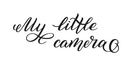 Hand lettering My little camera. Template for card, poster, print. Banque d'images - 135451412