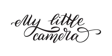 Hand lettering My little camera. Template for card, poster, print.