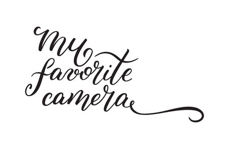 Hand lettering My favorite camera. Template for card, poster, print. Banque d'images - 135451415