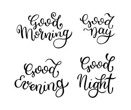 Hand lettering Good morning, Good day, Good evening, Good night. Template for card, poster, print. Vector Illustration