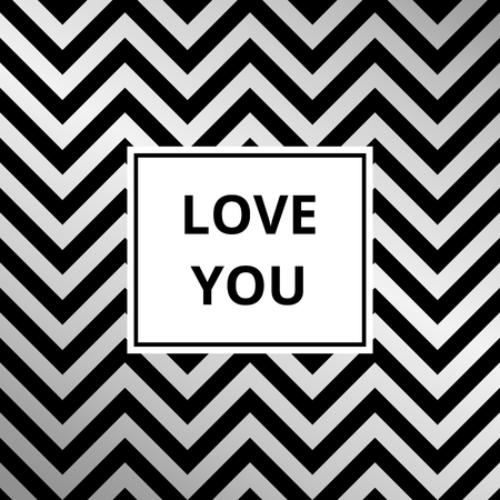 Love you - greeting card. Abstract silver metallic vector background, zigzag pattern.