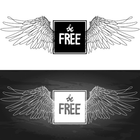 hand drawn wings: Be free. Two variants of concept art with hand written slogan and wings drawn in line art style. Vector graphic design in black and white colors