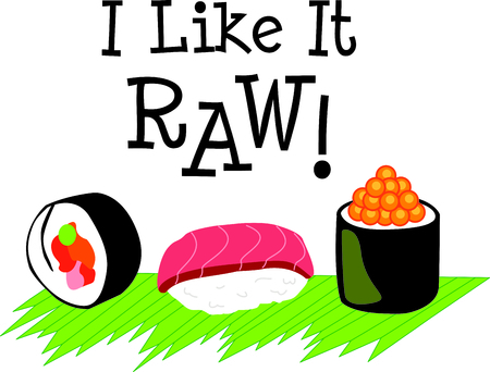 Im a sushi addict.  This is how I roll.  Wear this next time you go out to eat.  Everyone will love it! Illustration