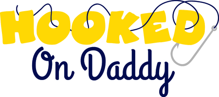 girl shirt: Hooked on Daddy.  A super sweet sentiment from daddys little girl or boy.  Stitch on the little persons fishing shirt for a sweet reaction. Illustration