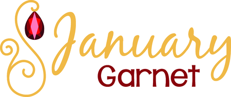 birthstone: Celebrate your January birthday with your birthstone, the garnet.