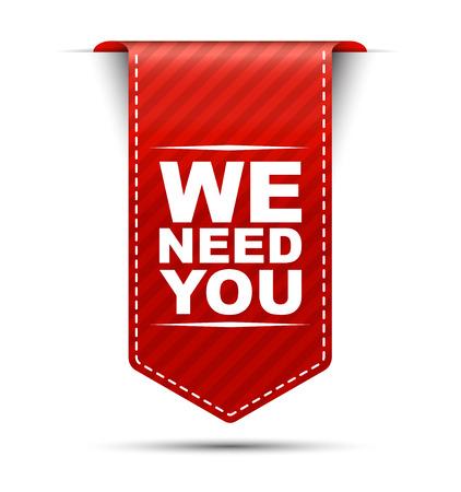 abbiamo bisogno di te, vettore rosso abbiamo bisogno di voi, abbiamo bisogno di voi bandiera