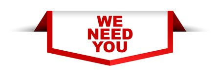 red and white banner we need you
