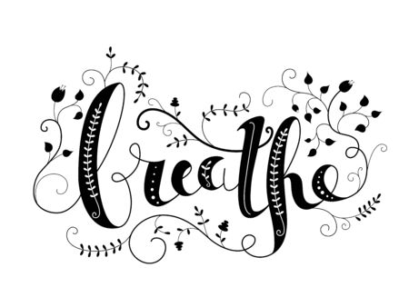 BREATHE black ornate hand lettering with motifs from nature