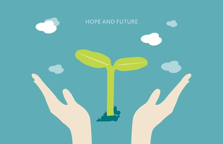 without delay: Hope and Future concept