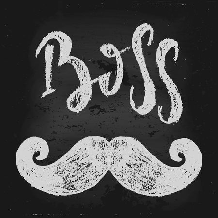 Vector hand drawn illustration. The idea for a  poster, t-shirt. Lettering poster Boss, moustache.