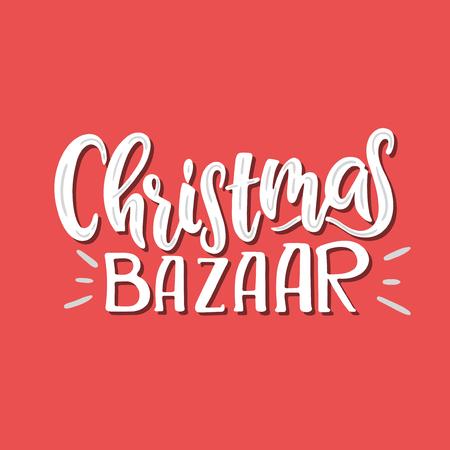 Vector hand drawn illustration. Sign Christmas Bazaar. Lettering.