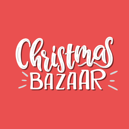 Vector hand drawn illustration. Sign Christmas Bazaar. Lettering.