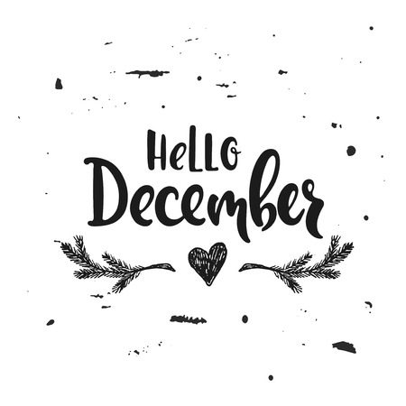 Vector hand drawn illustration. Hello December. Poster, postcard. Lettering.