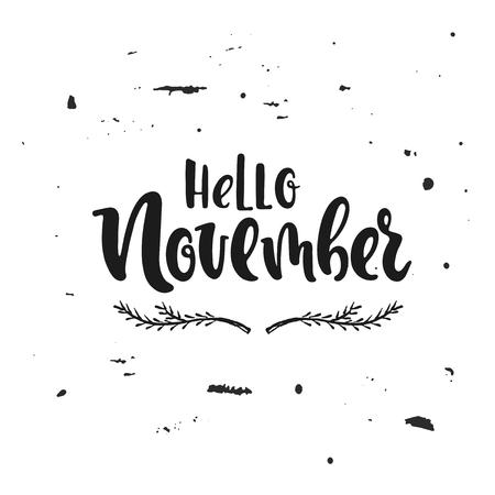 Vector hand drawn illustration. Hello November. Poster, postcard. Lettering.