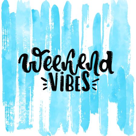 Vector dibujado a mano ilustración. Postal, cartel con la inscripción vibraciones de fin de semana, letras en el fondo de rayas azules acuarela.