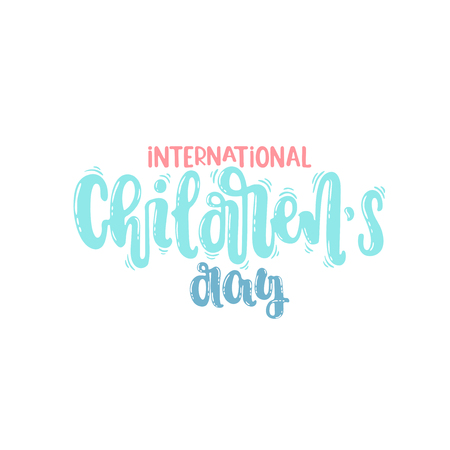 Vector hand drawn illustration. Phrases International children's day, lettering. Idea for poster, postcard.