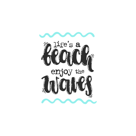 Vector hand drawn illustration. Phrases Lifes a beach enjoy the waves, lettering. Idea for poster, postcard.
