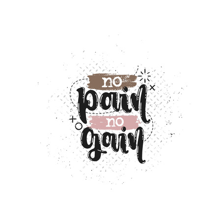 Vector hand drawn illustration. Phrases No pain no gain  lettering. Idea for poster, postcard.