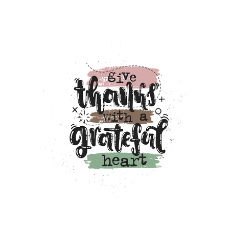 Vector hand drawn illustration. Phrases Give thanks with a grateful heart lettering. Idea for poster, postcard. Vetores
